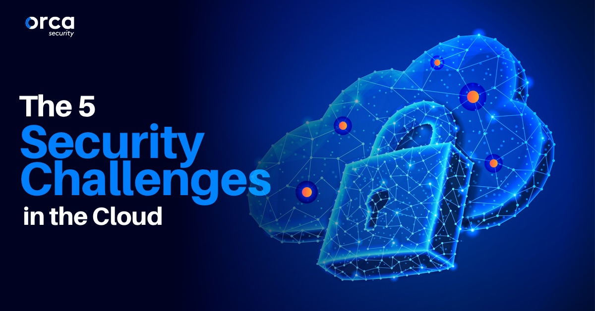 The 5 Security Challenges in the Cloud